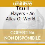 Tassilli Players - An Atlas Of World In Dub cd musicale di Players Tassilli