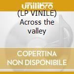 (LP VINILE) Across the valley lp vinile di Grocer Love