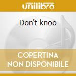 Don't knoo cd musicale