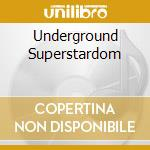 UNDERGROUND SUPERSTARDOM cd musicale di PANACEA
