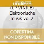 (LP VINILE) Elektronische musik vol.2 lp vinile