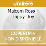 HAPPY BOY cd musicale di ROSS MALCOLM