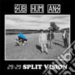 29 29 SPLIT VISION                        cd musicale di SUBHUMANS