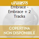 EMBRACE +2TRACKS cd musicale di EMBRACE