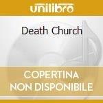 DEATH CHURCH cd musicale di Peni Rudimentary