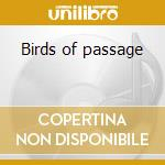Birds of passage cd musicale