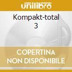 Kompakt-total 3 cd musicale