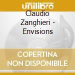 Claudio Zanghieri - Envisions cd musicale di Claudio Zanghieri