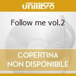 Follow me vol.2 cd musicale