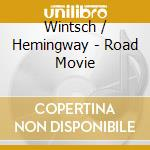 Road movie cd musicale di Wintsch / hemingway