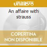 An affaire with strauss cd musicale di Franz Koglmann
