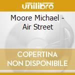 Air street cd musicale di Michael Moore