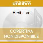 Heritic an cd musicale