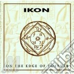 ON THE EDGE OF FOREVER                    cd musicale di IKON