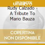 A TRIBUTE TO MARIO BAUZA cd musicale di CALZADO RUDY