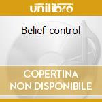 Belief control cd musicale