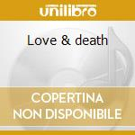 Love & death cd musicale