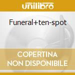 FUNERAL+TEN-SPOT                          cd musicale di SHUDDER TO THINK