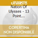 13 POINT PROGRAM... cd musicale di NATION OF ULYSSES