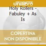 CD - HOLY ROLLERS - FABULEY + AS IS cd musicale di Rollers Holy