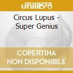SUPER GENIUS cd musicale di Lupus Circus