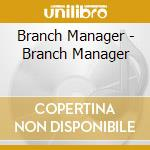 BRANCH MANAGER cd musicale di Manager Branch