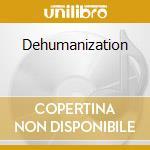 DEHUMANIZATION cd musicale di CRUCIFIX
