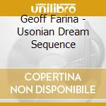 USONIAN DREAM SEQUENCE cd musicale di Farina Geoff