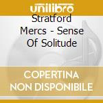 SENSE OF SOLITUDE cd musicale di Mercs Stratford