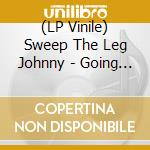 (LP VINILE) Going down swingin lp vinile di SWEEP THE LEG JOHNNY
