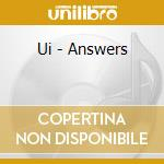 CD - UI - ANSWERS cd musicale di UI