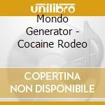 COCAINE RODEO                             cd musicale di Generator Mondo
