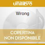 WRONG                                     cd musicale di NO MEANS NO