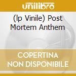 (LP VINILE) POST MORTEM ANTHEM lp vinile di BLUETIP
