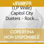 (LP VINILE) ROCK CREEK lp vinile di CAPITOL CITY DUSTERS