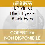 (LP VINILE) BLACK EYES lp vinile di Eyes Black