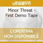FIRST DEMO TAPE                           cd musicale di Threat Minor