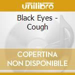 COUGH cd musicale di Eyes Black