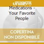 YOURFAVORITEPEOPLEALLI cd musicale di MEDICATIONS