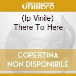 (LP VINILE) THERE TO HERE lp vinile di Joe Lally