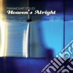 Heaven's alright cd musicale di Styles Paramount