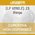 (LP VINILE) 23 things lp vinile
