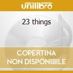 23 things cd musicale