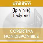 (LP VINILE) LADYBIRD lp vinile di SHIT AND SHINE