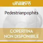 PEDESTRIANPOPHITS cd musicale di ARIELPINKSHAUNTEDGRA