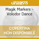 VOLODOR DANCE cd musicale di Markers Magik