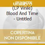 (LP VINILE) Untitled-lp 08 lp vinile di BLOOD & TIME