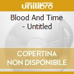 UNTITLED                                  cd musicale di BLOOD & TIME