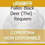REQUIEM                                   cd musicale di (FALLEN) BLACK DEER