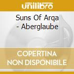 ABERGLAUBE/REMIXES VOL.3 cd musicale di Suns of arqa